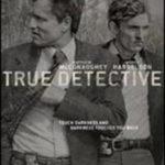 「TRUE DETECTIVE/二人の刑事」シーズン1感想 もはやドラマじゃなくて映画